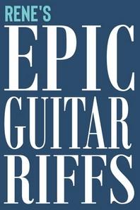 Rene's Epic Guitar Riffs