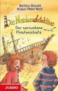 Die Nordseedetektive [5] - Der versunkene Piratenschatz
