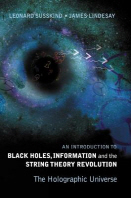 Introduction to Black Holes, Information and the String Theory Revolution, An
