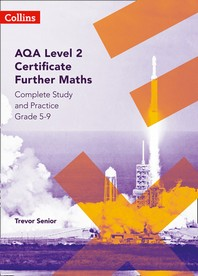 Aqa Level 2 Certificate Further Maths Complete Study and Practice (5-9)