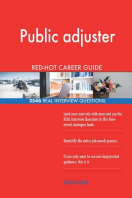Public adjuster RED-HOT Career Guide; 2546 REAL Interview Questions