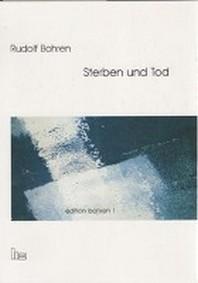 Edition Bohren. / Sterben und Tod.