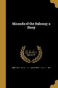 Miranda of the Balcony; A Story