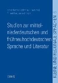 Studien zur mittelniederdeutschen und fruehneuhochdeutschen Sprache und Literatur