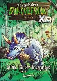 Das geheime Dinoversum Xtra - Gefahr f?r den Triceratops