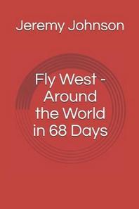 Fly West - Around the World in 68 Days