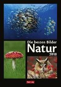 Die besten Bilder Natur 2018. Wochen-Kulturkalender