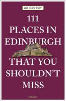111 Places in Edinburgh That You Shouldn't Miss Revised & Updated