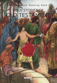 구약성서 성경 이야기 (삽화 버전) : Bible Stories of Old Testament ㅣ영문판ㅣ