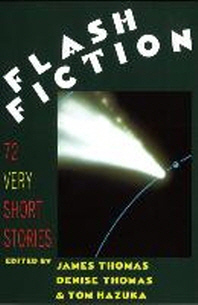 Flash Fiction : Very Short Stories