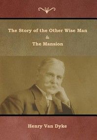 The Story of the Other Wise Man and The Mansion
