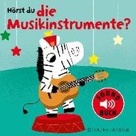 Hoerst du die Musikinstrumente?