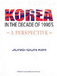 Korea in the Decade of 1990 s: a Perspective