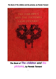 어린이 와 그림들. The Book of The children and the pictures, by Pamela Tennant