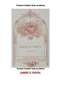 다니엘서의 바이블 교훈.The Book of Daniel's Youth, by Unknown