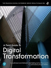 A Field Guide to Digital Transformation
