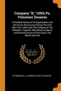 Company K, 155th Pa. Volunteer Zouaves