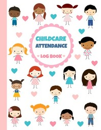 Childcare Attendance Log Book