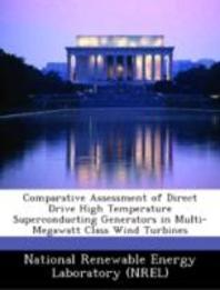 Comparative Assessment of Direct Drive High Temperature Superconducting Generators in Multi-Megawatt Class Wind Turbines