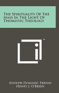The Spirituality Of The Mass In The Light Of Thomistic Theology