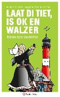 Laat di Tiet, is ok en Walzer