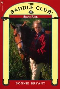 Saddle Club Book 20  Snow Ride