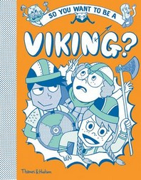 So You Want to Be a Viking