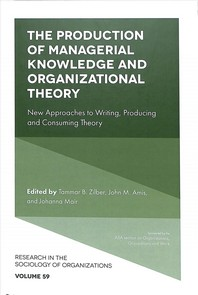 The Production of Managerial Knowledge and Organizational Theory