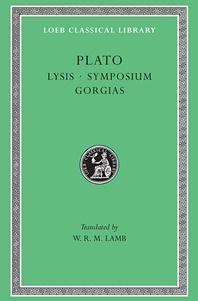 Lysis. Symposium. Gorgias