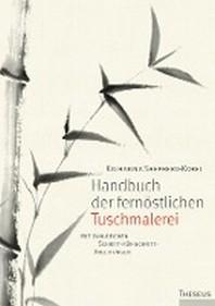 Handbuch der fernoestlichen Tuschmalerei