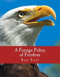 A Foreign Policy of Freedom (Large Print Edition)