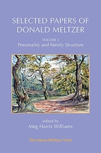 Selected Papers of Donald Meltzer - Vol. 1