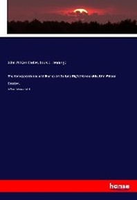 The Correspondence and Diaries of the Late Right Honourable John Wilson Crocker,
