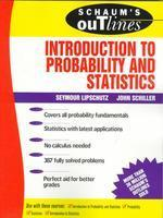 Schaum's Outline of Theory and Problems of Introduction to Probability and Statistics