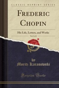 Frederic Chopin, Vol. 2 of 2