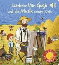 Entdecke van Gogh und die Musik seiner Zeit