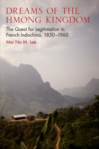 Dreams of the Hmong Kingdom