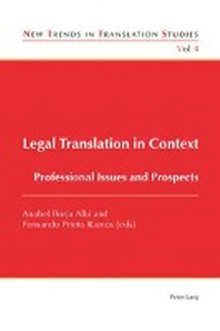 Legal Translation in Context; Professional Issues and Prospects