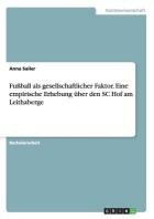 Fuball ALS Gesellschaftlicher Faktor. Eine Empirische Erhebung Uber Den SC Hof Am Leithaberge