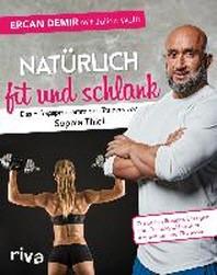 Natuerlich fit und schlank -  Das Erfolgsprogramm des Trainers von Sophia Thiel