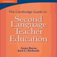 Cambridge Guide to Second Language Teacher Educatioin