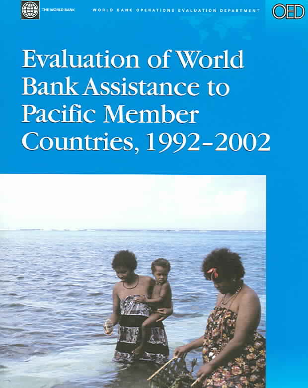 Evaluation of World Bank Assistance to Pacific Member Countries, 1992-2002