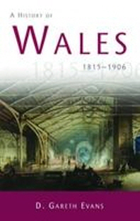 A History of Wales 1815-1906