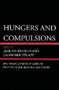 Hungers and Compulsions
