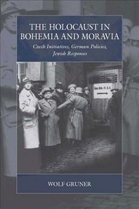 The Holocaust in Bohemia and Moravia