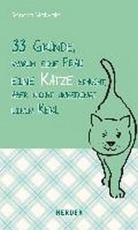 33 Gruende, warum eine Frau eine Katze braucht, aber nicht unbedingt einen Kerl