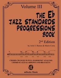 The Eb Jazz Standards Progressions Book Vol. 3