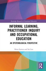Informal Learning, Practitioner Inquiry and Occupational Education