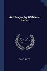 Autobiography of Samuel Smiles
