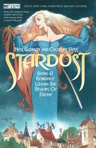 Neil Gaiman and Charles Vess's Stardust (New Edition)
